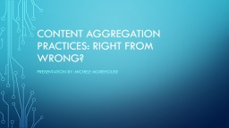 Content Aggregation Practices: Right from Wrong?