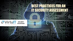 SECURITY SOLUTIONS BEST PRACTICES FOR AN  IT SECURITY ASSESSMENT