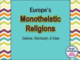 Monotheistic Religions Europe's PowerPoint PPT Presentation