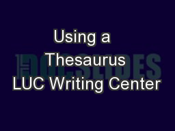 Using a  Thesaurus LUC Writing Center