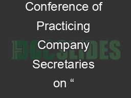 1 14 th  National Conference of Practicing Company Secretaries on � Integrating Growth, Governanc