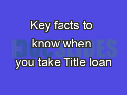 Key facts to know when you take Title loan