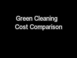 Green Cleaning  Cost Comparison PowerPoint PPT Presentation