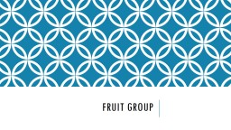 Fruit Group	 What is a serving: