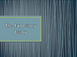 The Expository Essay Tips on Writing an Expository Essay