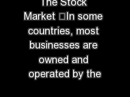 The Stock Market 	In some countries, most businesses are owned and operated by the