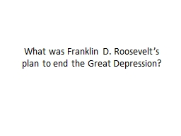 What was Franklin D. Roosevelt's plan to end the Great Depression?