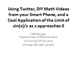 Using Twitter, DIY Math Videos from your Smart Phone, and a Cool Application of the Limit of sin(