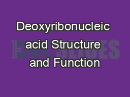 Deoxyribonucleic acid Structure and Function
