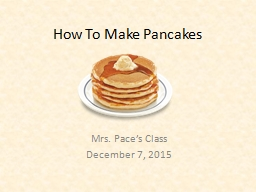 How To Make Pancakes Mrs. Pace�s Class