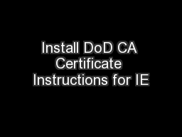 Install DoD CA Certificate Instructions for IE
