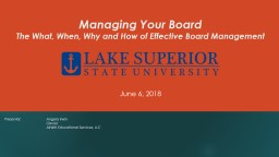 Managing Your Board The What, When, Why and How of Effective Board Management