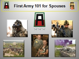 First Army 101 for Spouses PowerPoint PPT Presentation