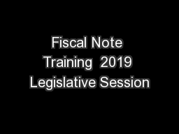 Fiscal Note Training  2019 Legislative Session