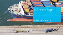 IoT at the Edge Technical guidance deck