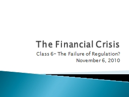The Financial Crisis Class 6- The Failure of Regulation?