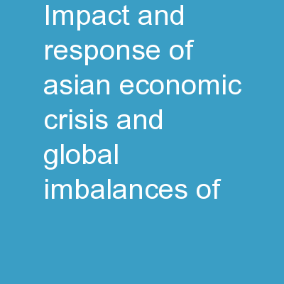 Impact and Response of Asian Economic Crisis and Global Imbalances of
