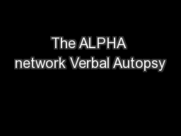 The ALPHA network Verbal Autopsy