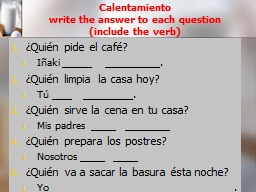 Calentamiento write the answer to each question