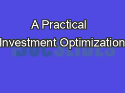 A Practical  Investment Optimization