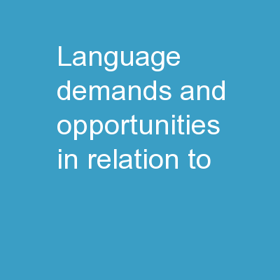 Language Demands and Opportunities in Relation to PowerPoint PPT Presentation