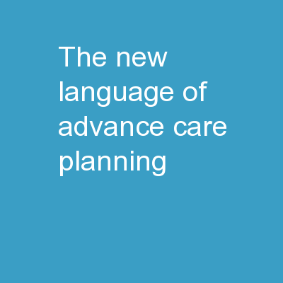 The New Language of  Advance Care Planning
