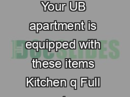 UB Campus Living What to Bring to your UB Apartment v  SDUWPHQWVKDWWRULQJ Your UB apartment is equipped with these items Kitchen q Full ovenstove q Refrigerator freezer q Dishwasher q Garbage disposal