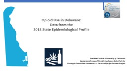 Opioid Use in  Delaware: