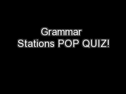 Grammar Stations POP QUIZ!