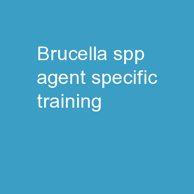 Brucella  spp. Agent Specific Training