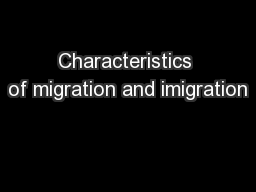Characteristics of migration and imigration