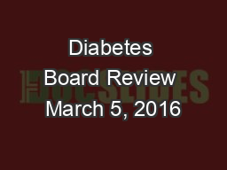 Diabetes Board Review March 5, 2016