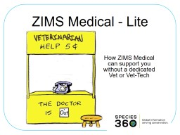 ZIMS Medical - Lite How ZIMS Medical can support you without a dedicated