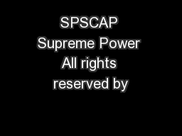 SPSCAP Supreme Power All rights reserved by PowerPoint Presentation, PPT - DocSlides