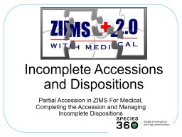 Incomplete  Accessions and Dispositions