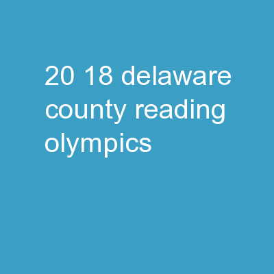20 18  Delaware County Reading Olympics PowerPoint Presentation, PPT - DocSlides