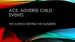 ACE: Adverse Child events