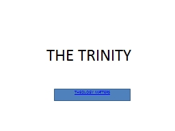 THE TRINITY THEOLOGY MATTERS