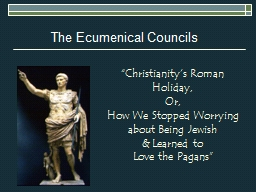 "The Ecumenical Councils ""Christianity's"