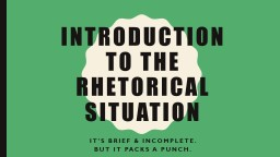 Introduction  to the Rhetorical situation