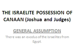 THE ISRAELITE POSSESSION OF CANAAN (Joshua and Judges)