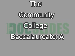 The  Community College  Baccalaureate: A