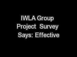 IWLA Group Project  Survey Says: Effective