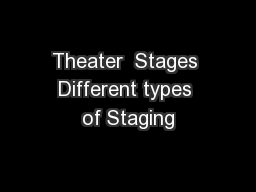 Theater  Stages Different types of Staging