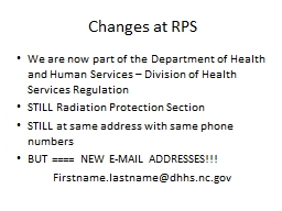 Changes at RPS We are now part of the Department of Health and Human Services – Division of Healt