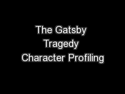 The Gatsby Tragedy Character Profiling