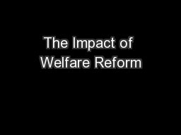 The Impact of Welfare Reform PowerPoint PPT Presentation