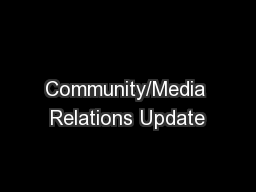 Community/Media Relations Update