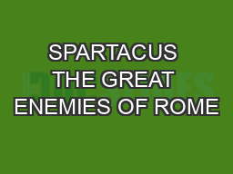 SPARTACUS THE GREAT ENEMIES OF ROME #2