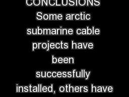 4 . CONCLUSIONS Some arctic submarine cable projects have been successfully installed, others have